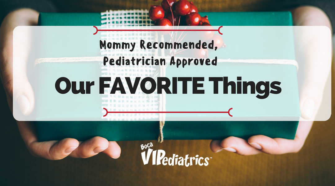 """Our Favorite Things"" by Mommy Recommended, Pediatrician Approved!"