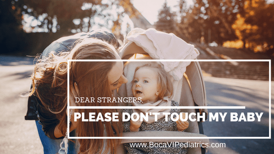 Dear Strangers, Please Don't Touch My Baby