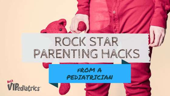 Rock Star Parenting Hacks From a Pediatrician