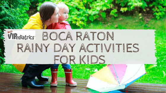 What To Do With Your Kids On A Rainy Boca Raton Day