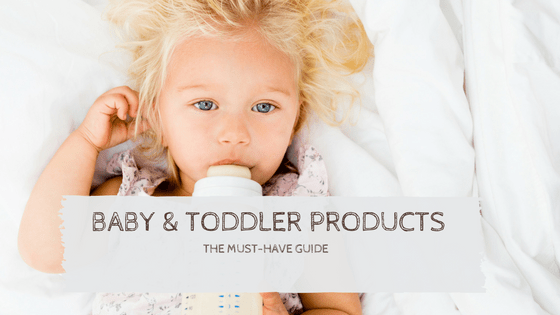 Baby & Toddler Products: The Must-Have Guide